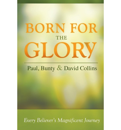 Born for the Glory: Every Believer's Magnificent Journey
