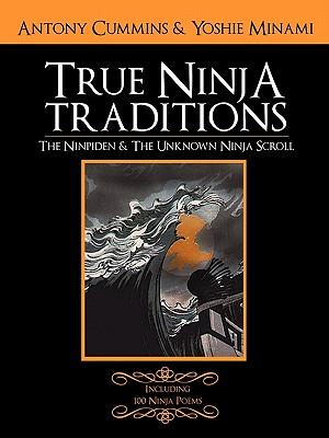 The Ninpiden - True Ninja Traditions: And The Unknown Ninja Scroll