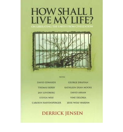 How Shall I Live My Life?: On Liberating Earth from Civilization