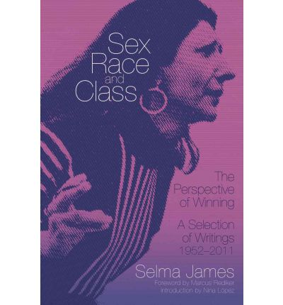 Sex, Race and Class - The Perspective of Winning: A Selection of Writings 1952-2011