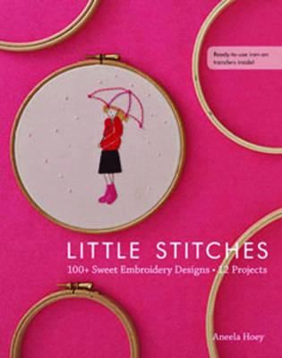 Little Stitches: 100+ Embroidery Designs | 12 Projects