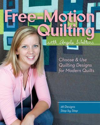 Free-motion Quilting: With Angela Walters