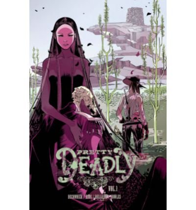Pretty Deadly: The Shrike Volume 1