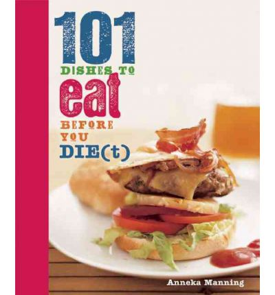 101 Dishes to Eat Before You Die(t)