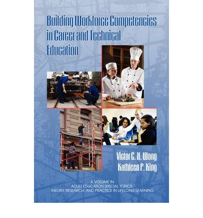 Building Workforce Competencies in Career and Technical Education