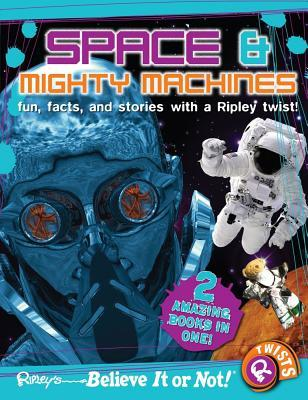 Ripley Twists: Space & Mighty Machines