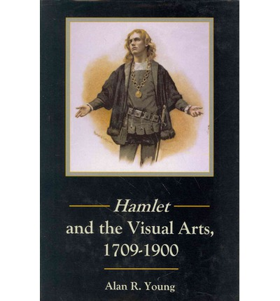 Hamlet and the Visual Arts, 1709-1900