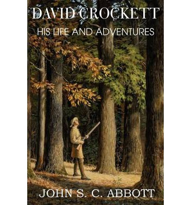 the life of david crockett David crockett wore many hats during his lifetime (1786-1836) beside  his  autobiography, a narrative of the life of david crockett, in 1834.