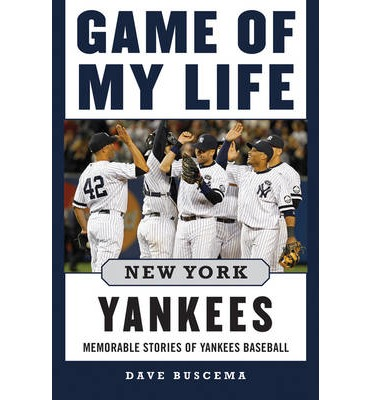 Game of My Life: New York Yankees: Memorable Stories of Yankees Baseball