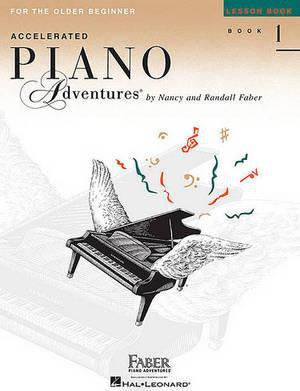 Accelerated Piano Adventures, Book 1, Lesson Book: For the Older Beginner
