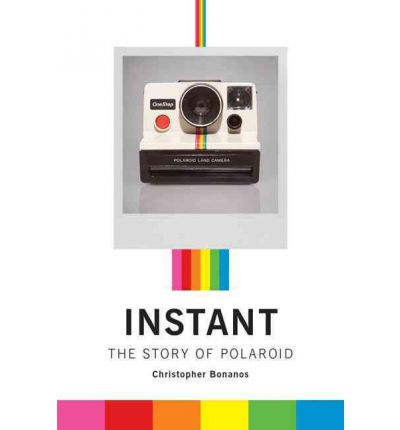 Instant: A Cultural History of Polaroid