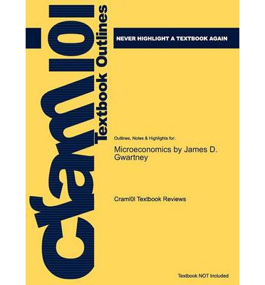 Studyguide for Microeconomics : Private and Public Choice by Gwartney, James D., ISBN 9780538754330