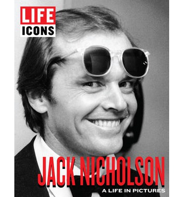 LIFE Icons Jack Nicholson: A Life in Pictures
