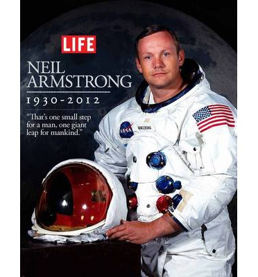 Life: Neil Armstrong 1930-2012