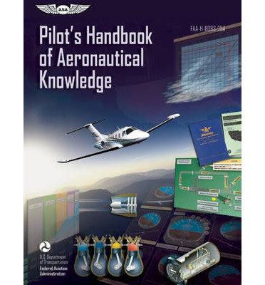 Pilot's Handbook of Aeronautical Knowledge 2013: FAA-H-8083-25A