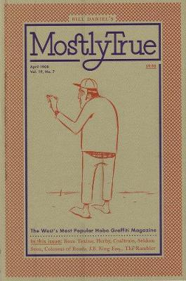 Mostly True: The West's Most Popular Hobo Graffiti Magazine