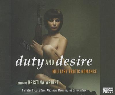 Duty and Desire: Military Erotic Romance