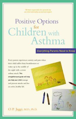 Free online books to read Positive Options for Children with Asthma : Everything Parents Need to Know FB2 9781630268275