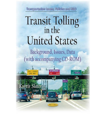 Transit Tolling in the United States : Background, Issues, Data