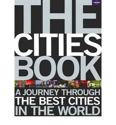 The Cities Book: A journey through the best cities in the world
