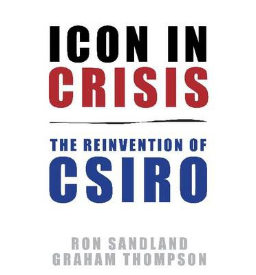 Icon in Crisis: The Reinvention of CSIRO