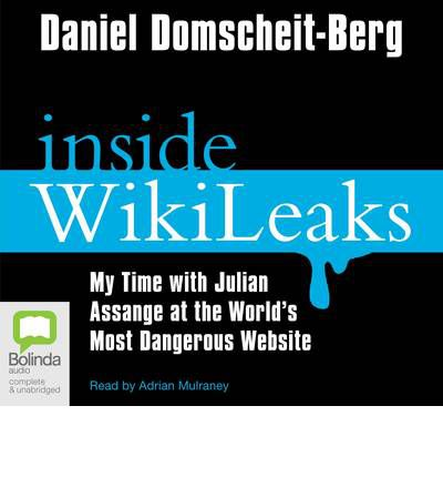 Inside Wikileaks: My Time at the World Most Dangerous Website