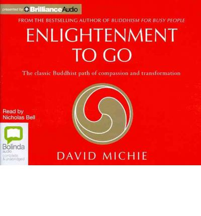 Enlightenment to Go: The Classic Buddhist Path of Compassion and Transformation