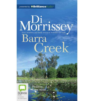Barra Creek: Love, Treachery and Family Secrets in Australia's Far North