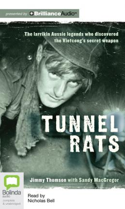 Tunnel Rats: The Iaarikin Aussie Legends Who Discovered the Vietcong's Secret Weapon