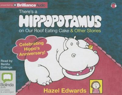 There's a Hippopotamus on Our Roof Eating Cake & Other Stories