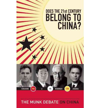 Does the 21st Century Belong to China?: Kissinger and Zakaria vs. Ferguson and Li: The Munk Debate on China