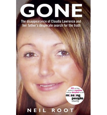 Gone: The Disappearance of Claudia Lawrence and Her Father's Desperate Search for the Truth