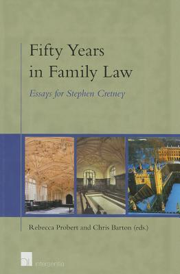 Fifty Years in Family Law: Essays for Stephen Cretney