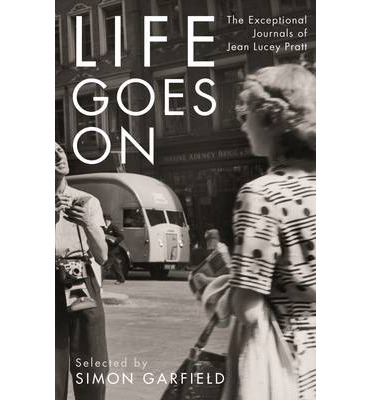Life Goes on: The Exceptional Journals of Jean Lucey Pratt