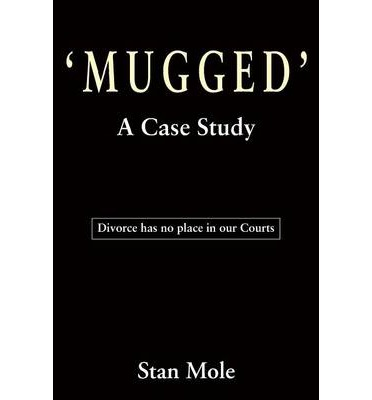 Mugged - A Case Study - Divorce Has No Place in Our Courts