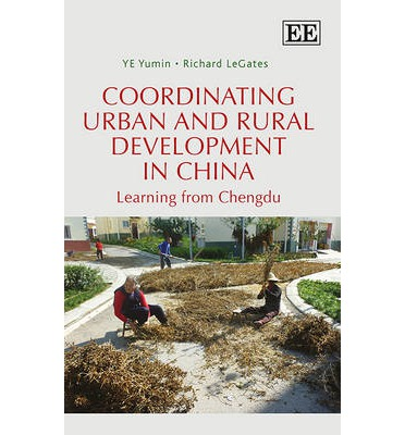 Coordinating Urban and Rural Development in China: Learning from Chengdu