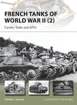 French Tanks of World War II: Cavalry Tanks and AFVS