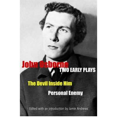 "Before Anger - Two Early Plays: The ""Devil Inside Him"" and ""Personal Enemy"""