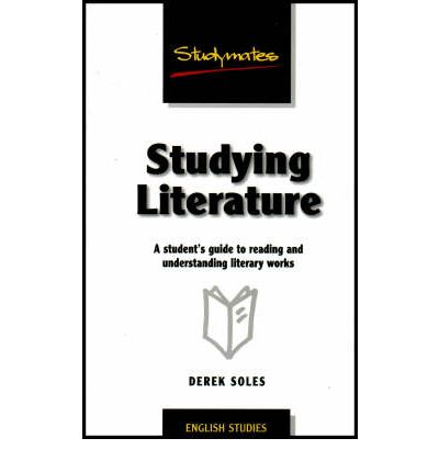 Studying Literature: A Student's Guide to Reading and Understanding Literary Works