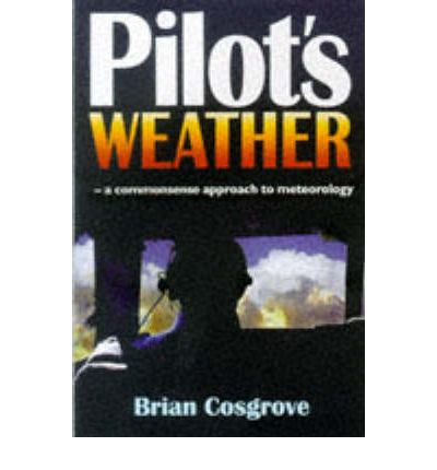 Pilot's Weather: The Commonsense Approach to Meteorology