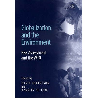 Globalization and the Environment: Risk Assessment and the WTO