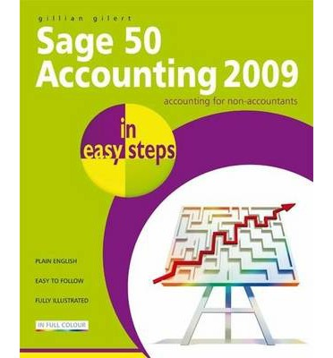 Sage 50 Accounting 2009 in Easy Steps