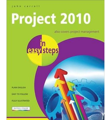 Project 2010 In Easy Steps: Also Covers Project Management