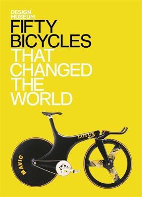 Fifty Bicycles That Changed the World