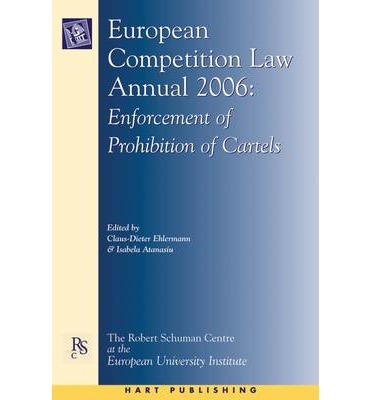 European Competition Law Annual 2006: Enforcement of Prohibition of Cartels