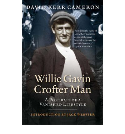 Willie Gavin, Crofter Man: A Portrait of a Vanished Lifestyle