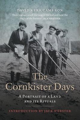 The Cornkister Days: A Portrait of a Land and Its Rituals