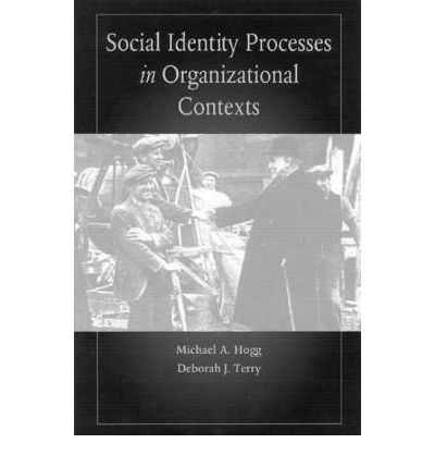 Social Identity Processes in Organizational Contexts