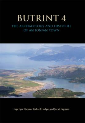 Butrint 4: The Archaeology and Histories of an Ionian Town