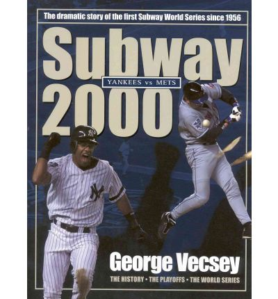 Subway 2000 : The Dramatic Story of the First Subway Series Since 1956
